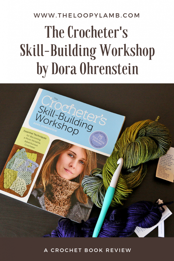 The Crocheter's Skill-Building Workshop by Dora Ohrenstein: A Crochet Book Review by The Loopy Lamb.