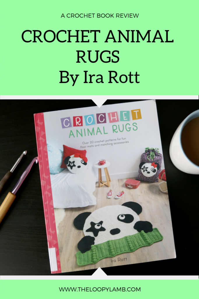 Crochet Animal Rugs by Ira Rott - A Crochet Book Review by The Loopy Lamb