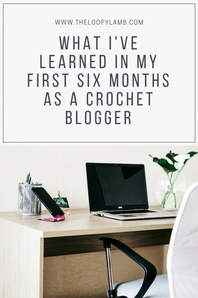 What I've Learned in my First Six Months as a Crochet Blogger