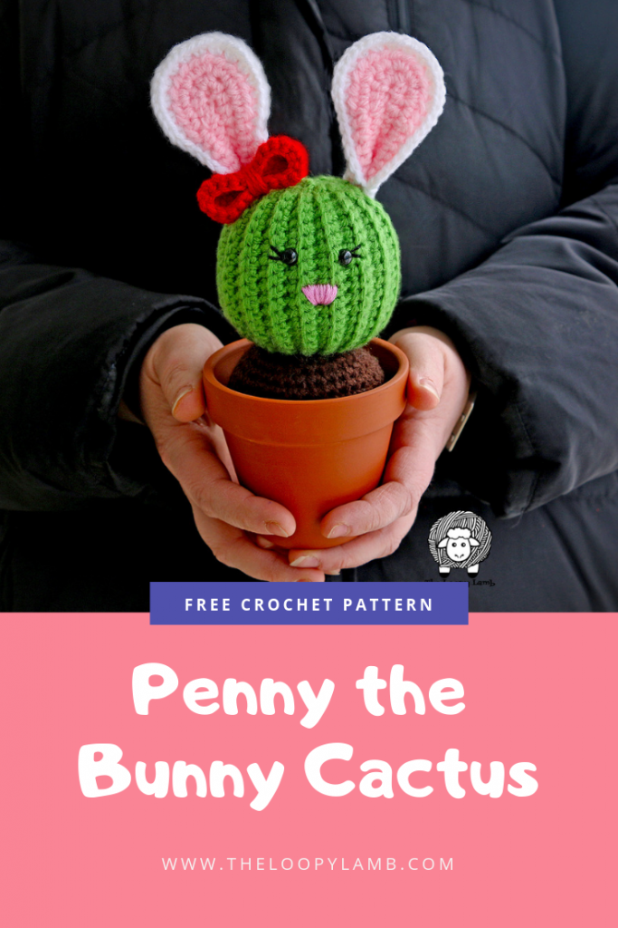 Penny the Bunny Cactus - Free Crochet Pattern Available from The Loopy Lamb Blog  #Cactus #crochet #crochetcactus #freecrochetpattern #bunny #bunnyears #bunnyearcactus #bunnycactus #crochetpattern #homedecor #amigurumi #amigurumipattern #freamigurumipattern #amigurumicactus