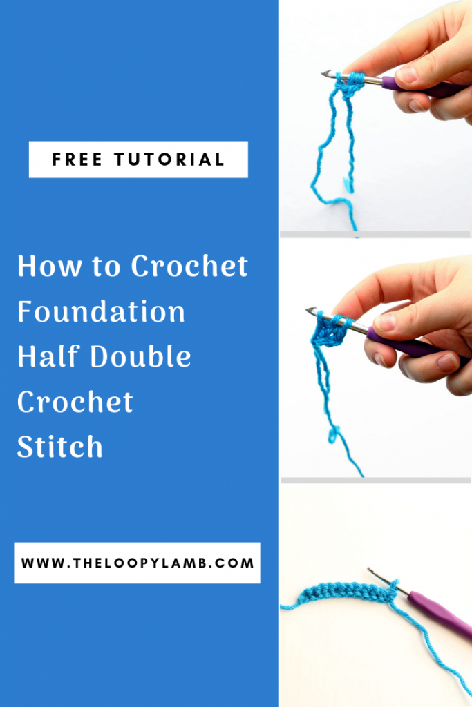 How to Crochet the Foundation Half Double Crochet or Chainless Foundation Half Double Crochet - A Tutorial by The Loopy Lamb #crochet #foundationhalfdoublecrochet #chainlesshalfdoublecrochet #crochetstitches #crochettutorial #crochetpattern #freecrochet