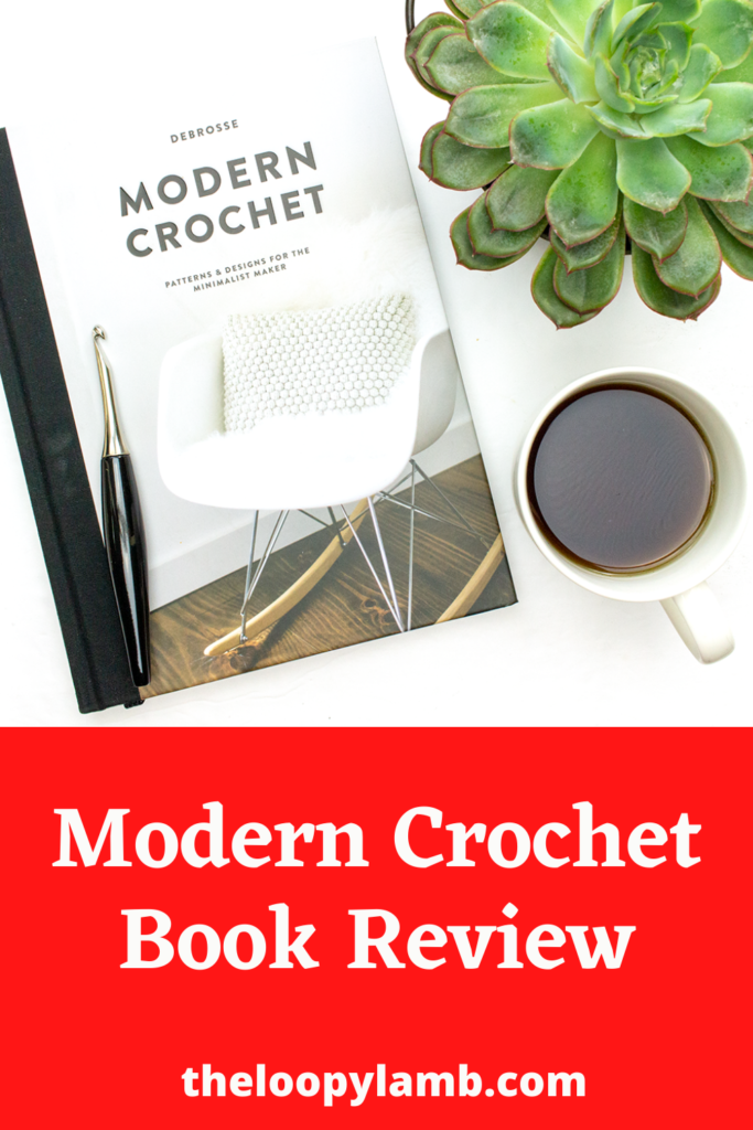 Modern Crochet Book by Debrosse with a furls crochet hook on top and a cup of coffee next to it.