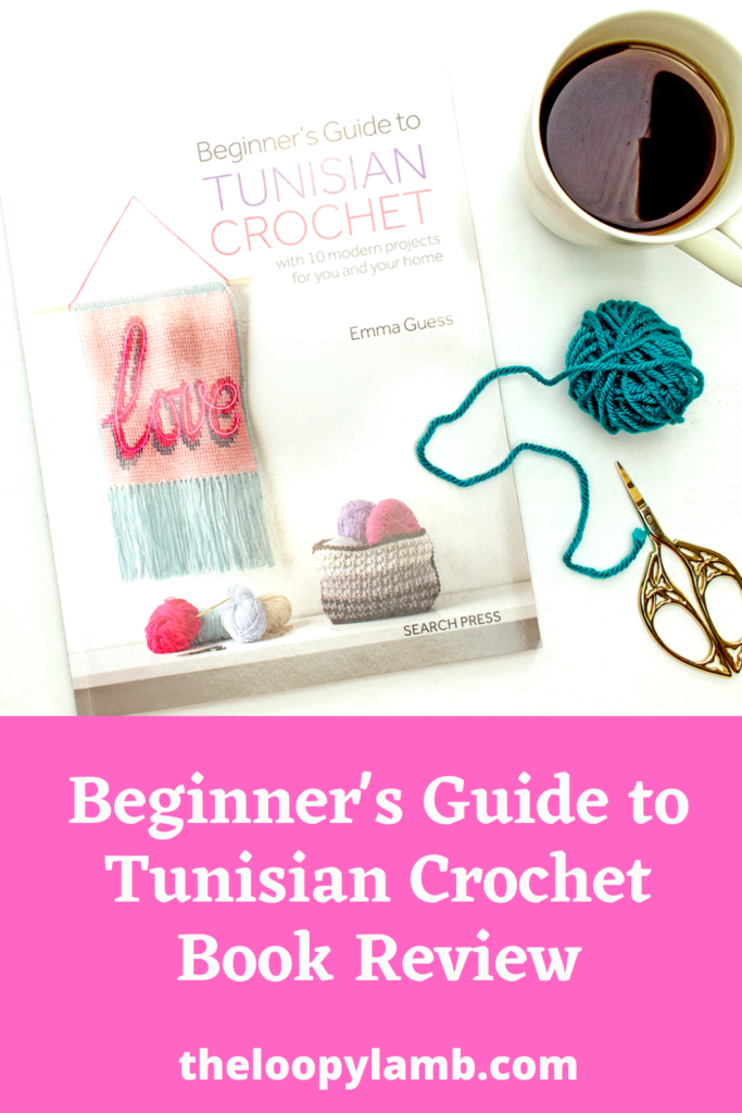 Beginner's Guide to Tunisian Crochet with a pair of scissors and yarn next to it.
