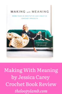 Making with Meaning by Jessica Carey Crochet Book Review